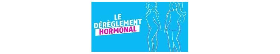 DEREGLEMENT HORMONAL