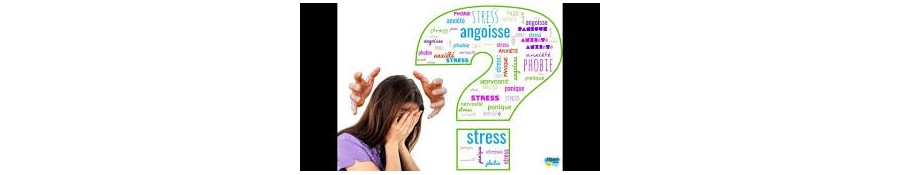 STRESS ET ANGOISSE